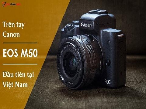 Trên tay Canon EOS M50